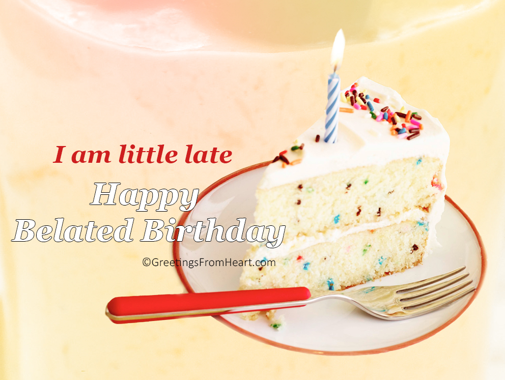 Late birthday wishes happy belated birthday greetings – Late Birthday Greeting