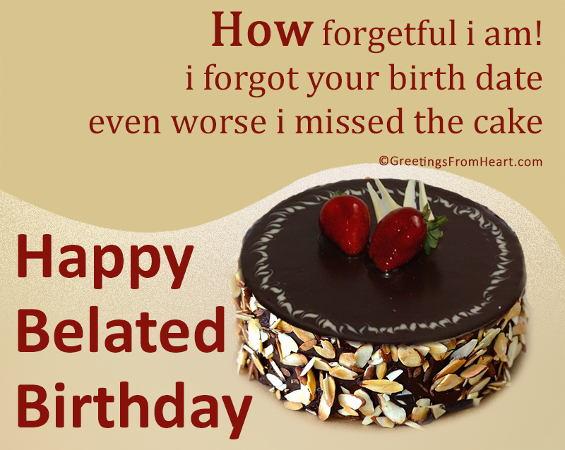 Late Birthday Wishes Happy Belated Birthday Greetings Belated