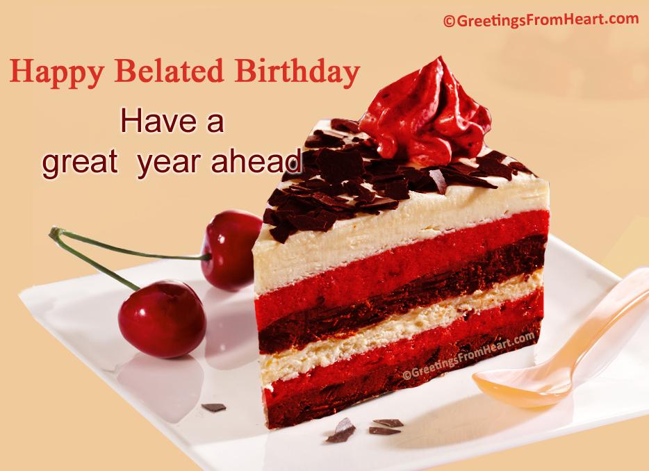 Happy Birthday Wishes Year Ahead ~ Belated birthday greetings 138.jpg