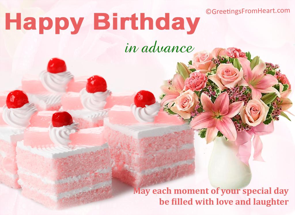 Happy Birthday In Advance Wishes Happy Advance Birthday Wishes