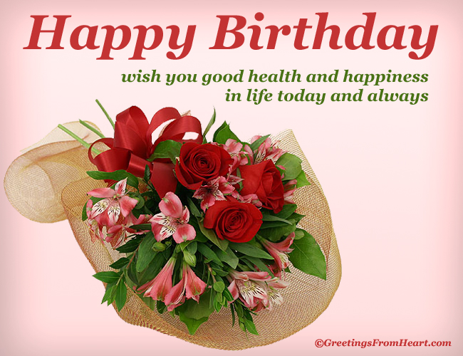 Happy Birthday Message Good Health ~ Happy birthday greeting wishing good health and happiness
